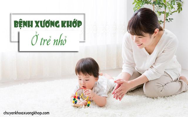 bệnh xương khớp ở trẻ