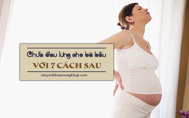 7 cách chữa đau lưng cho bà bầu an toàn dễ thực hiện