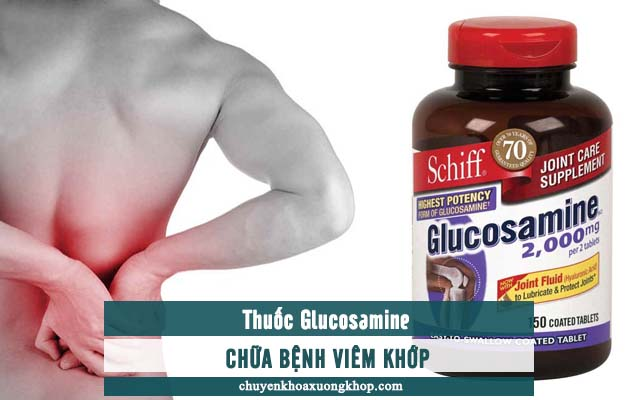 Thuốc Glucosamine trị bệnh viêm khớp