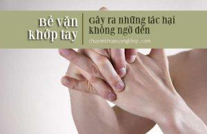 Thói quen bẻ vặn khớp tay