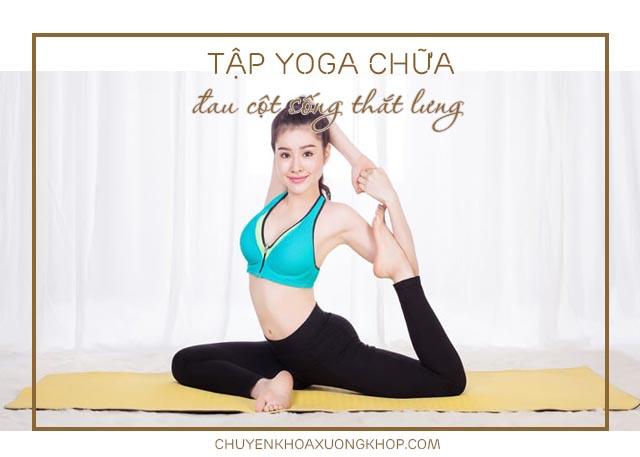 yoga chữa đau cột sống thắt lưng
