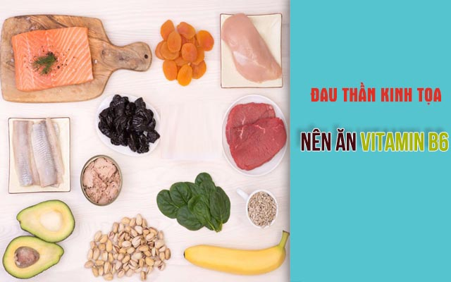 ăn Vitamin B6 khi đau dây thần kinh tọa