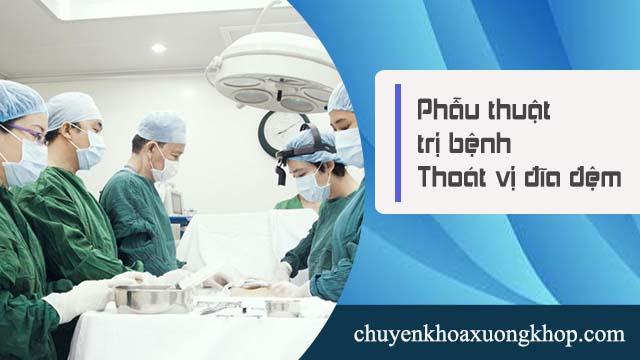 phẫu thuật chữa thoát vị đĩa đệm bằng phương pháp phẫu thuật