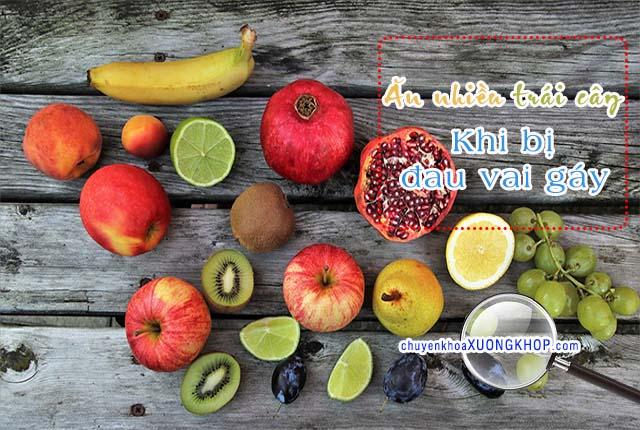 đau vai gáy Ăn nhiều trái cây