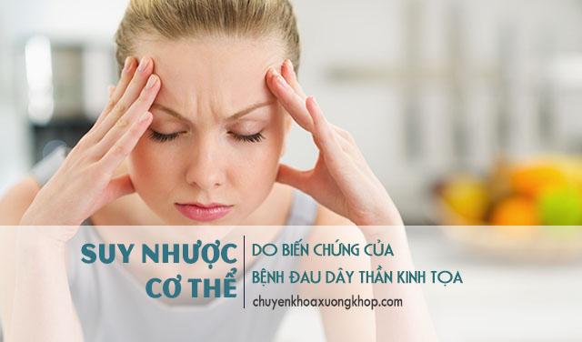 suy nhược cơ thể là biến chứng của bệnh đau dây thần kinh tọa