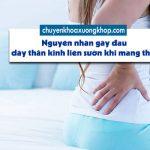 Nguyên nhân gây đau dây thần kinh liên sườn khi mang thai