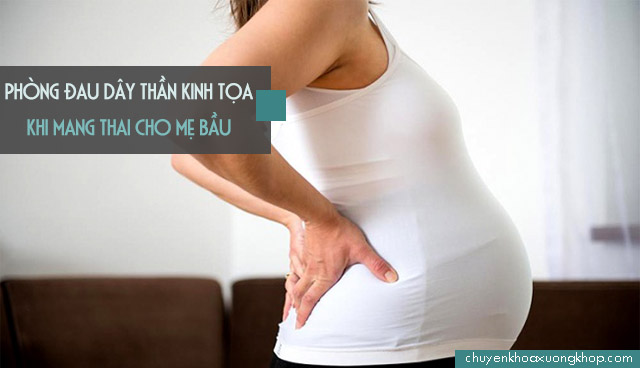phòng bệnh đau dây thần kinh tọa khi mang thai