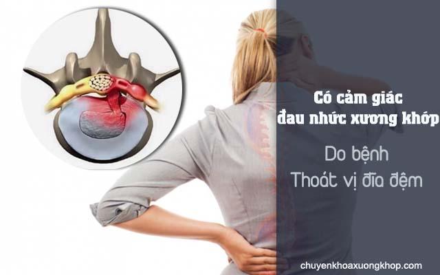 Bệnh thoát vị đĩa đệm gây ra cảm giác đau nhức trong xương khớp