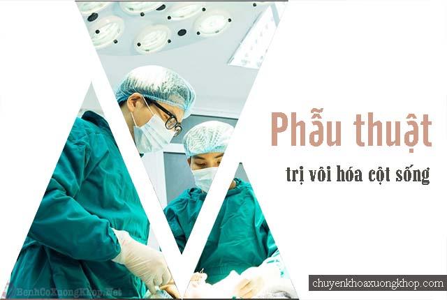 vôi hóa cột sống chữa bằng phẫu thuật xâm lấn