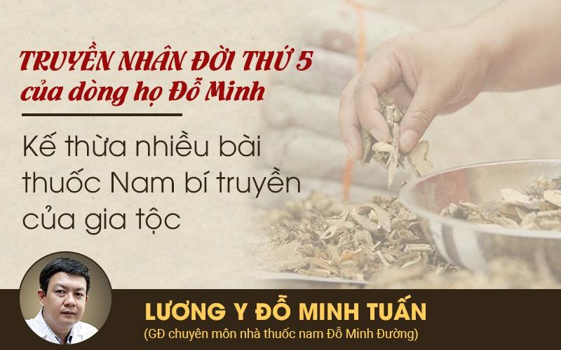 Lương y, bác sĩ Đỗ Minh Tuấn - Giám đốc chuyên môn của Đỗ Minh Đường